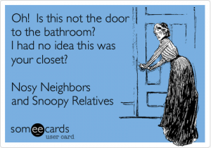 Nosy Neighbors and Snoopy Relatives Take One